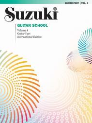 Suzuki Guitar School, Volume 4 - Guitar Part
