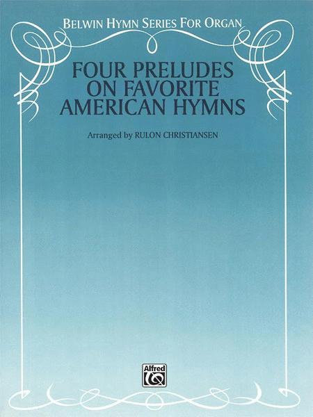 Four Preludes on Favorite American Hymns