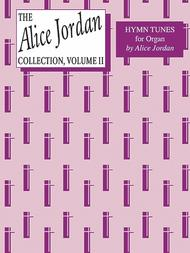The Alice Jordan Collection of Hymn Tunes for Organ, Volume 2