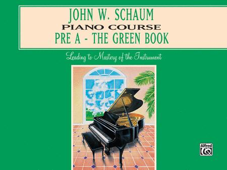 John W. Schaum Piano Course: Pre-A - The Green Book