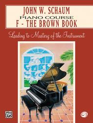 Piano Course F - The Brown Book (revised)