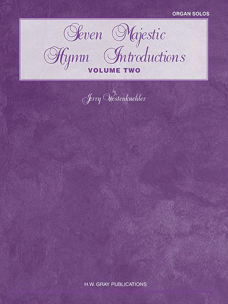Seven Majestic Hymn Introductions, Volume 2
