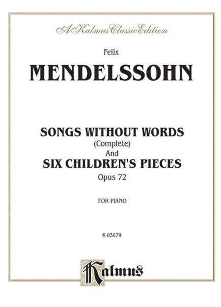 Songs without Words (Complete) and Six Children's Pieces, Op. 72