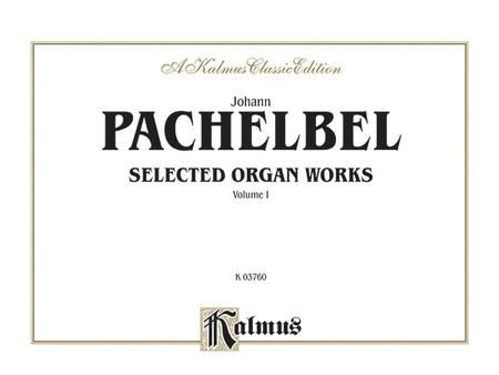 Selected Organ Works, Volume 1