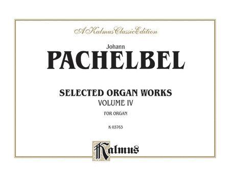 Selected Organ Works, Volume 4