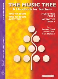 The Music Tree - A Handbook for Teachers, Time to Begin/Primer and Part 1