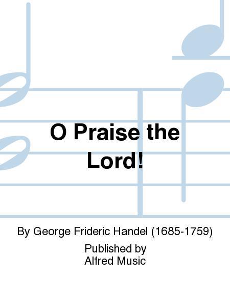 O Praise the Lord!