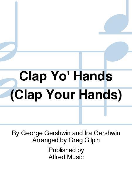 Clap Yo' Hands (Clap Your Hands)