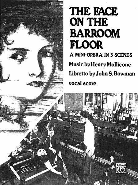 The Face on the Barroom Floor (Mini Opera in 3 Scenes)