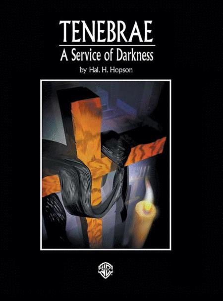 Tenebrae -- A Service of Darkness