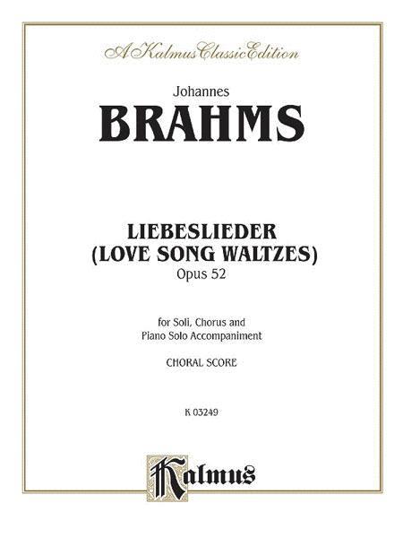 Love Song Waltzes (Liebeslieder Waltzes), Op. 52