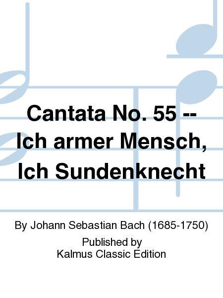 Cantata No. 55 -- Ich armer Mensch, Ich Sundenknecht