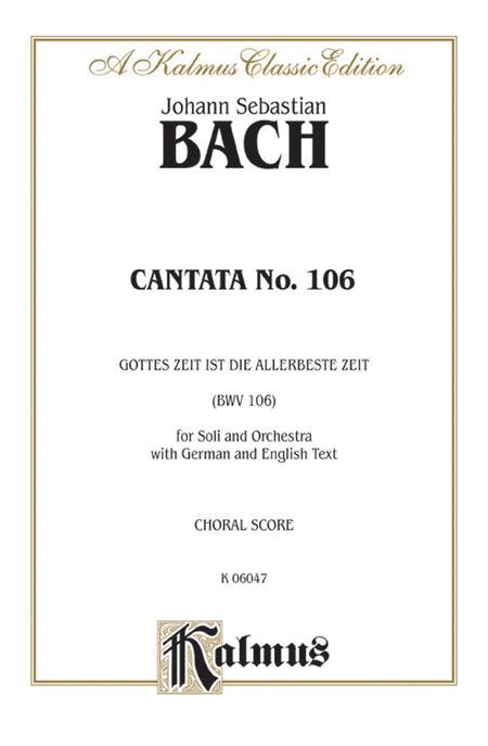 Cantata No. 106 -- Gottes Zeit ist die allerbeste Aeit