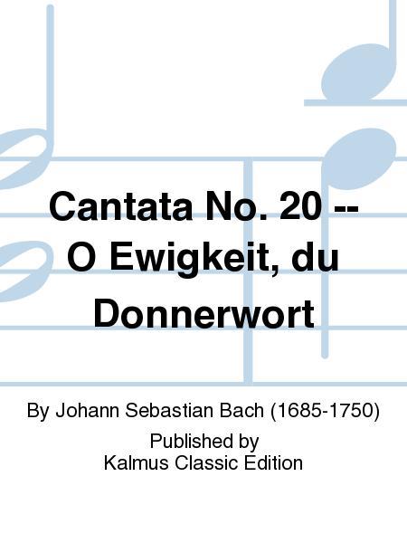 Cantata No. 20 -- O Ewigkeit, du Donnerwort