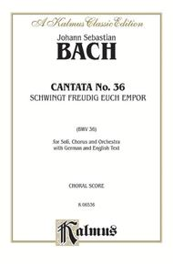 Cantata No. 36 -- Schwingt freudig euch empor