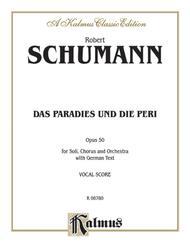Das Paradies und die Peri (Paradis and the Peri), Op. 50