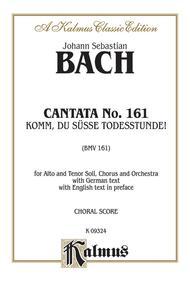 Cantata No. 161 -- Komm, du susse Todesstunde