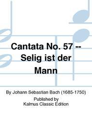 Cantata No. 57 -- Selig ist der Mann