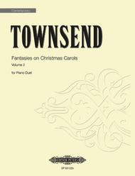 Fantasies on Christmas Carols, Volume 2