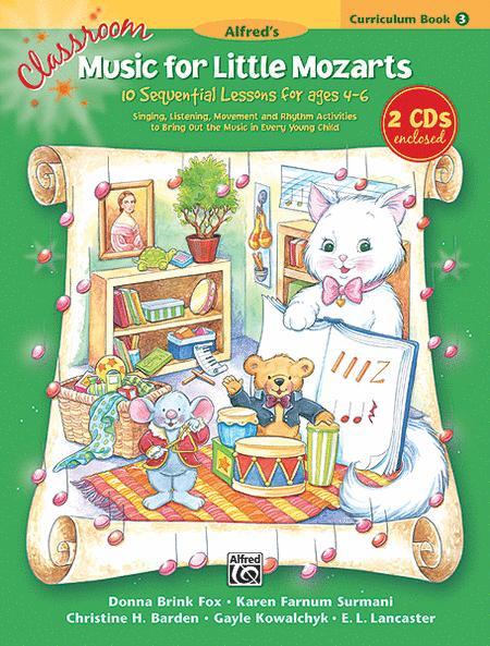 Classroom Music for Little Mozarts -- Curriculum Book & CD, Book 3