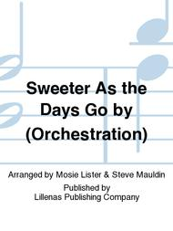 Sweeter As the Days Go by (Orchestration)