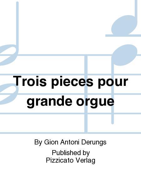 Trois pieces pour grande orgue