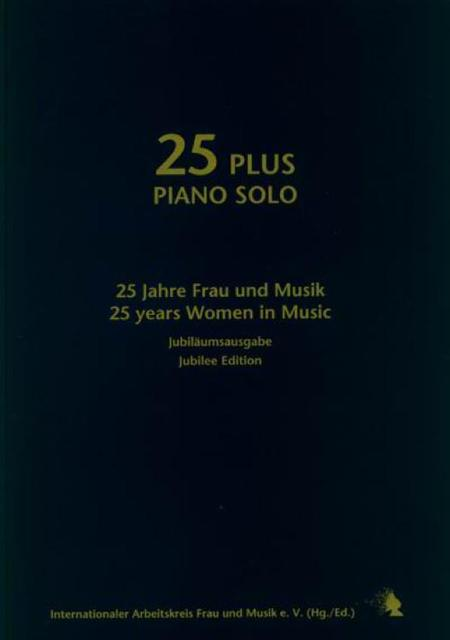 25 plus piano solo. 27 works by contemporary women composers