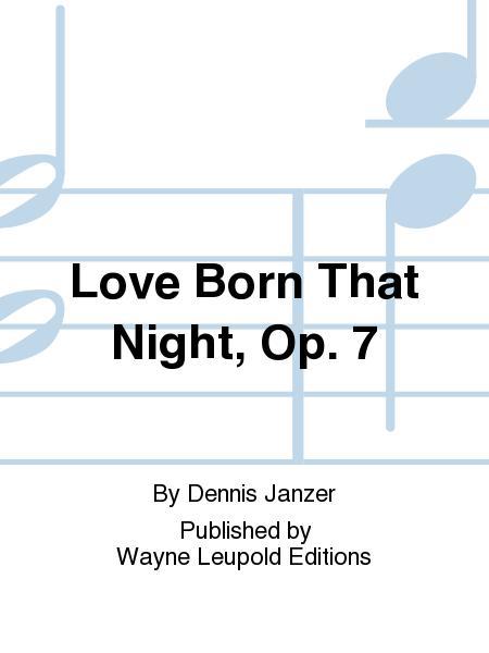 Love Born That Night, Op. 7