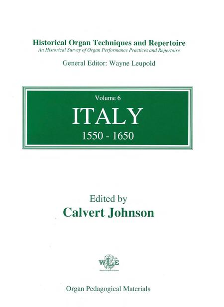 Historical Organ Techniques and Repertoire, Volume 6: Italy, 1550-1650