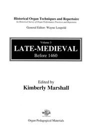 Historical Organ Techniques and Repertoire, Volume 3: Late-Medieval Before 1460
