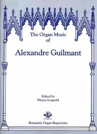 The Organ Music of Alexandre Guilmant, Volume 7 - Sonata 1