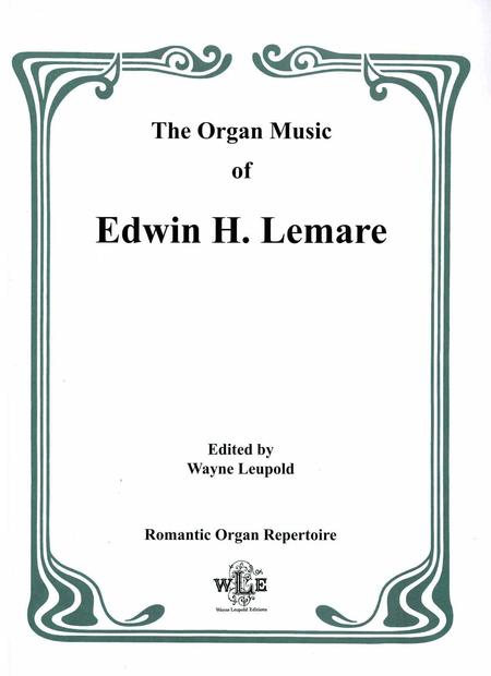 The Organ Music of Edwin H. Lemare: Series I (Original Compositions), Volume 3