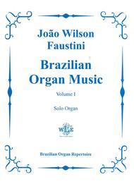 Brazilian Organ Music Volume I