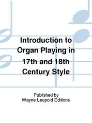Introduction to Organ Playing in 17th and 18th Century Style
