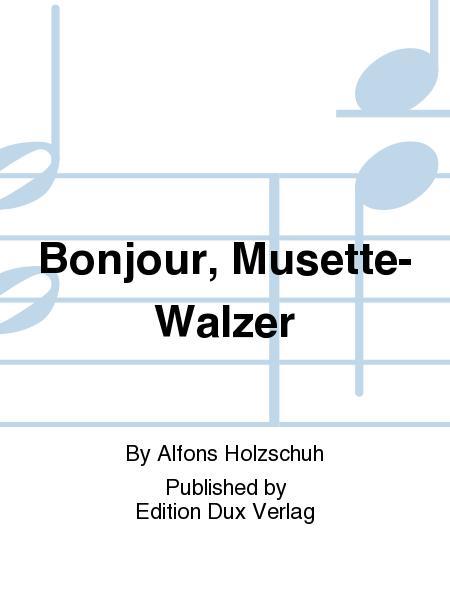 Bonjour, Musette-Walzer