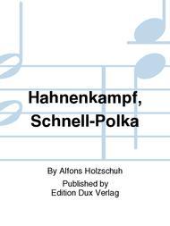 Hahnenkampf, Schnell-Polka