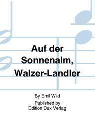 Auf der Sonnenalm, Walzer-Landler