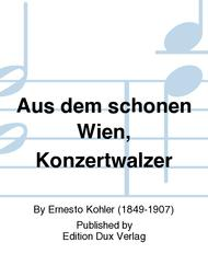 Aus dem schonen Wien, Konzertwalzer