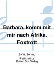 Barbara, komm mit mir nach Afrika, Foxtrott