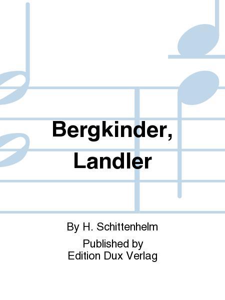Bergkinder, Landler