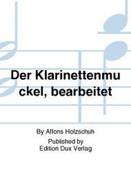 Der Klarinettenmuckel, bearbeitet