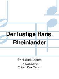 Der lustige Hans, Rheinlander