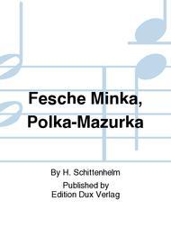 Fesche Minka, Polka-Mazurka