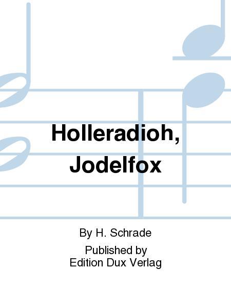 Holleradioh, Jodelfox