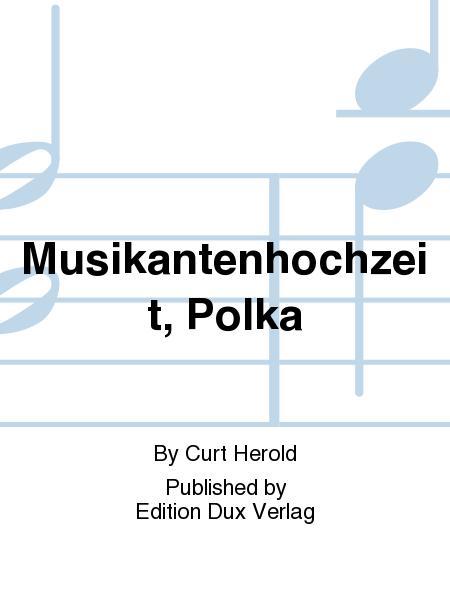 Musikantenhochzeit, Polka
