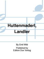 Huttenmaderl, Landler