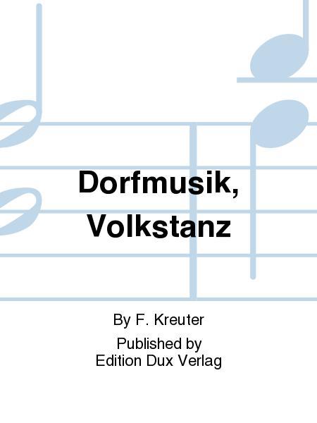 Dorfmusik, Volkstanz