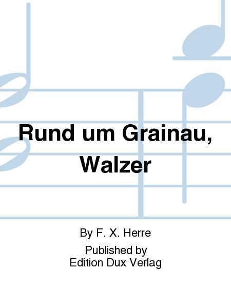 Rund um Grainau, Walzer
