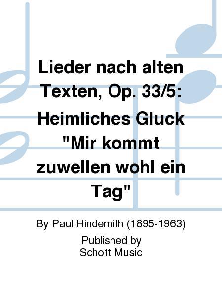 Lieder nach alten Texten, Op. 33/5: Heimliches Gluck