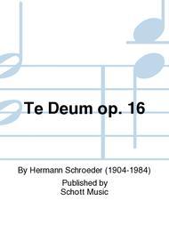 Te Deum op. 16